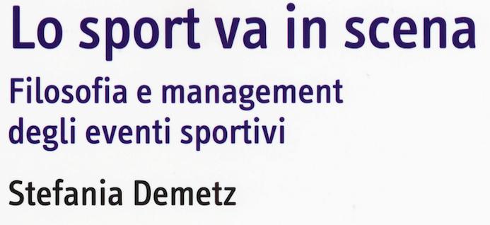 Lo sport va in scena – Un libro di Stefania Demetz